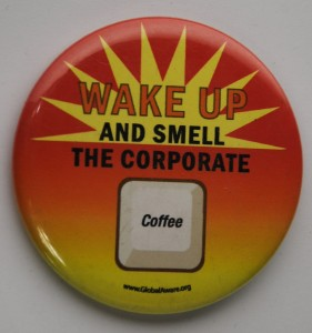 corporate coffee, anti capitalism button, pin-back button