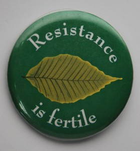 resistance is fertile, environmental button, activism button